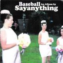 Baseball: An Album by Sayanything