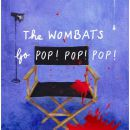 The Wombats Go Pop! Pop! Pop!