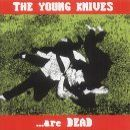 The Young Knives... Are Dead